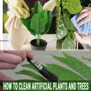 how to clean artificial plants and trees